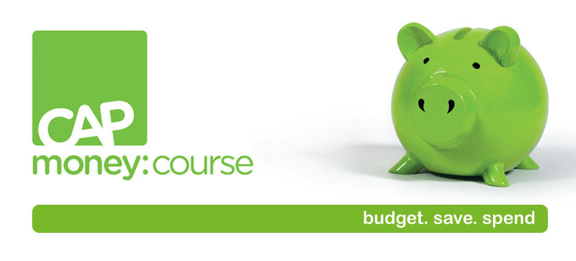 CAP Money Course: budget. save. spend.